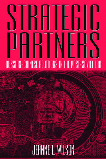 Strategic Partners: Russian-Chinese Relations in the Post-Soviet Era Russian-Chinese Relations in the Post-Soviet Era book cover