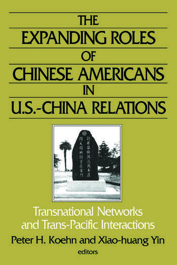 The Expanding Roles of Chinese Americans in U.S.-China Relations: Transnational Networks and Trans-Pacific Interactions Transnational Networks and Trans-Pacific Interactions book cover