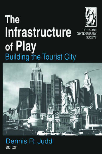 The Infrastructure of Play: Building the Tourist City Building the Tourist City book cover