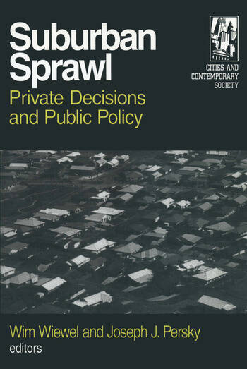 Suburban Sprawl: Private Decisions and Public Policy Private Decisions and Public Policy book cover