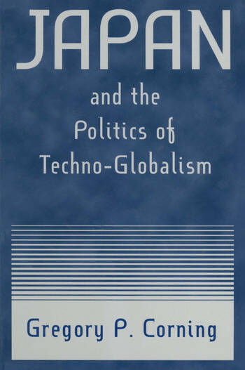 Japan and the Politics of Techno-globalism book cover