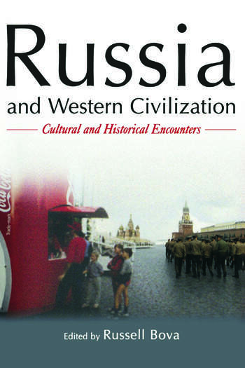 Russia and Western Civilization: Cutural and Historical Encounters Cutural and Historical Encounters book cover