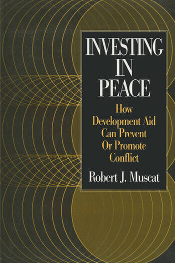 Investing in Peace: How Development Aid Can Prevent or Promote Conflict How Development Aid Can Prevent or Promote Conflict book cover
