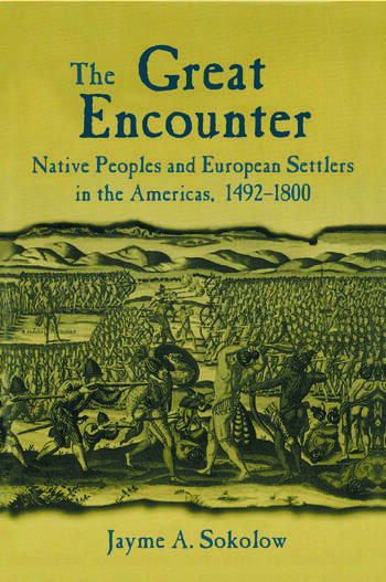 The Great Encounter: Native Peoples and European Settlers in the Americas, 1492-1800 Native Peoples and European Settlers in the Americas, 1492-1800 book cover