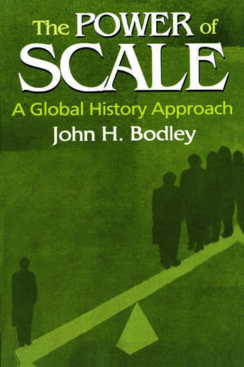 The Power of Scale: A Global History Approach A Global History Approach book cover