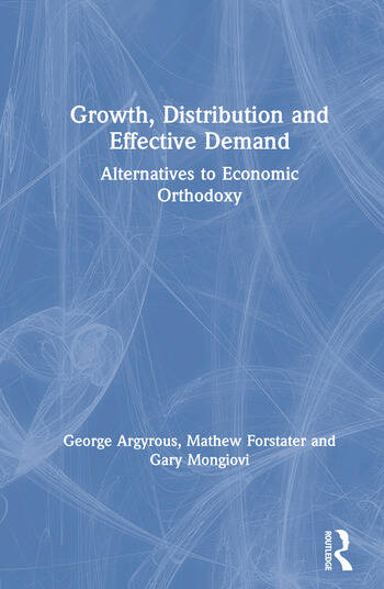 Growth, Distribution and Effective Demand: Alternatives to Economic Orthodoxy Alternatives to Economic Orthodoxy book cover