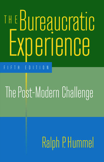 The Bureaucratic Experience: The Post-Modern Challenge The Post-Modern Challenge book cover