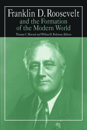 Franklin D.Roosevelt and the Formation of the Modern World book cover