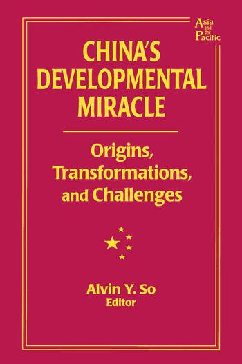 China's Developmental Miracle Origins, Transformations, and Challenges book cover