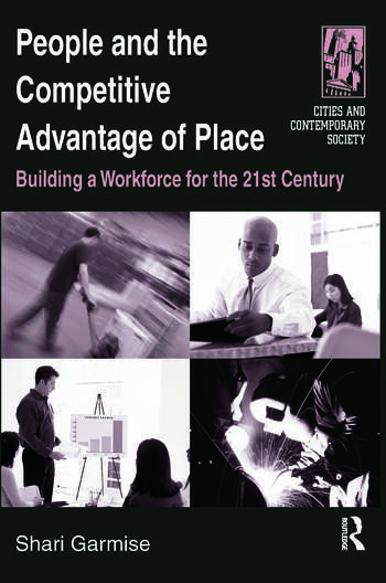 People and the Competitive Advantage of Place Building a Workforce for the 21st Century book cover