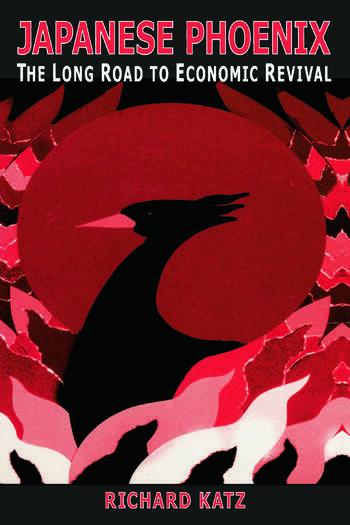Japanese Phoenix: The Long Road to Economic Revival The Long Road to Economic Revival book cover