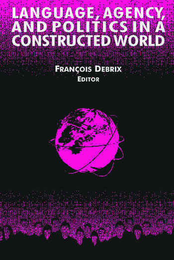 Language, Agency, and Politics in a Constructed World book cover