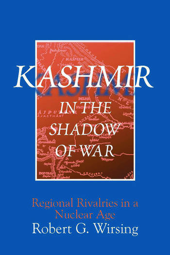 Kashmir in the Shadow of War Regional Rivalries in a Nuclear Age book cover