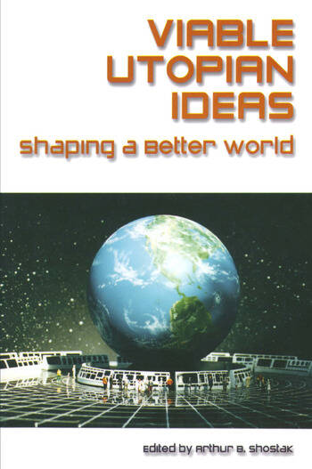 Viable Utopian Ideas: Shaping a Better World Shaping a Better World book cover