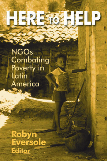 Here to Help: NGOs Combating Poverty in Latin America NGOs Combating Poverty in Latin America book cover