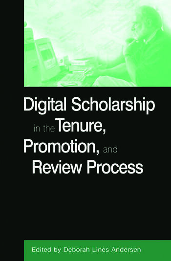 Digital Scholarship in the Tenure, Promotion and Review Process book cover