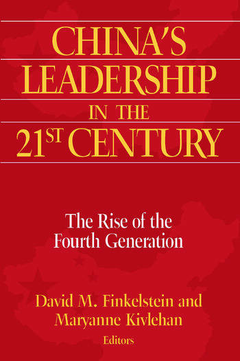 China's Leadership in the Twenty-First Century: The Rise of the Fourth Generation The Rise of the Fourth Generation book cover