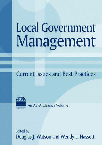 Local Government Management: Current Issues and Best Practices Current Issues and Best Practices book cover