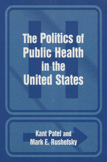 The Politics of Public Health in the United States book cover