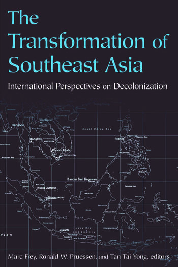 The Transformation of Southeast Asia International Perspectives on Decolonization book cover