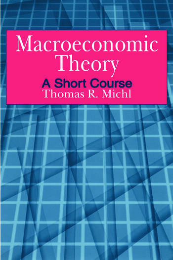 Macroeconomic Theory: A Short Course A Short Course book cover