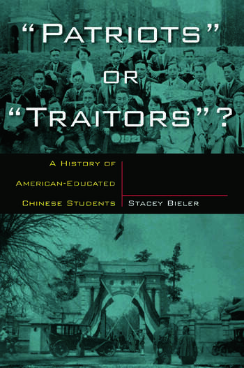 Patriots or Traitors A History of American Educated Chinese Students book cover