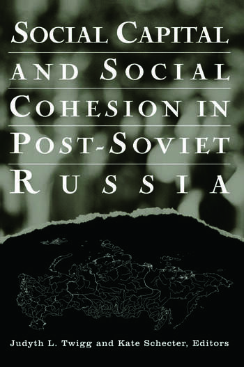 Social Capital and Social Cohesion in Post-Soviet Russia book cover