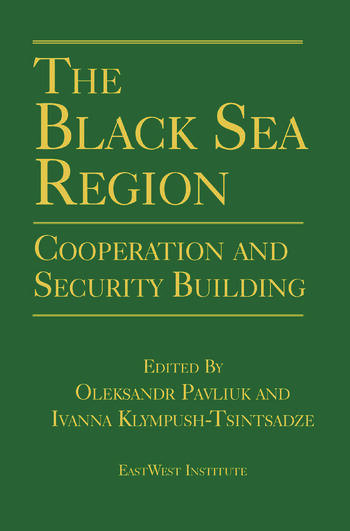 The Black Sea Region: Cooperation and Security Building Cooperation and Security Building book cover