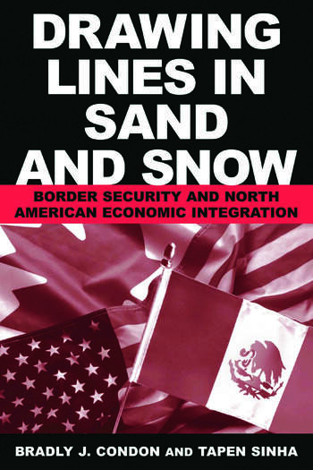 Drawing Lines in Sand and Snow Border Security and North American Economic Integration book cover