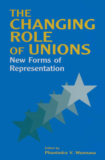 The Changing Role of Unions: New Forms of Representation New Forms of Representation book cover