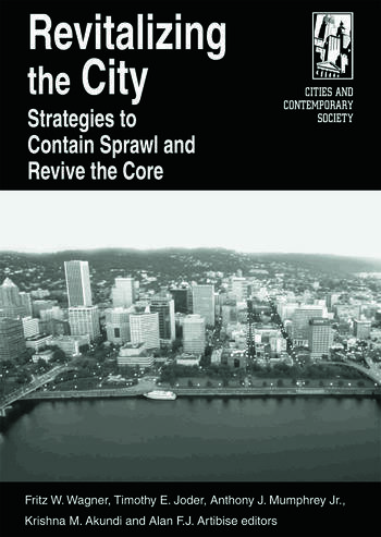 Revitalizing the City: Strategies to Contain Sprawl and Revive the Core Strategies to Contain Sprawl and Revive the Core book cover