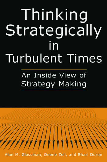 Thinking Strategically in Turbulent Times: An Inside View of Strategy Making An Inside View of Strategy Making book cover