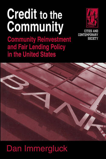 Credit to the Community: Community Reinvestment and Fair Lending Policy in the United States Community Reinvestment and Fair Lending Policy in the United States book cover