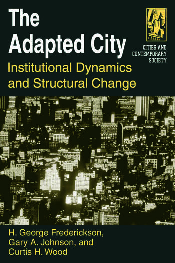 The Adapted City: Institutional Dynamics and Structural Change Institutional Dynamics and Structural Change book cover