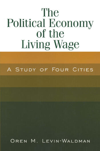The Political Economy of the Living Wage: A Study of Four Cities A Study of Four Cities book cover