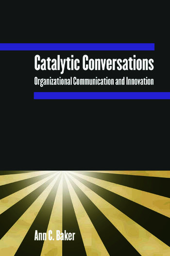 Catalytic Conversations Organizational Communication and Innovation book cover