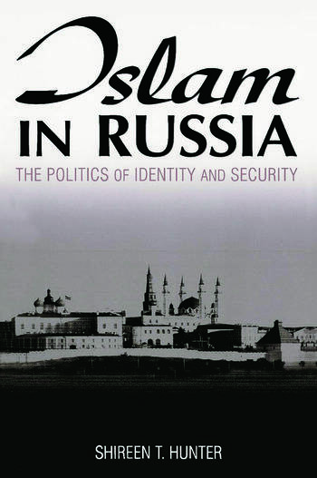Islam in Russia: The Politics of Identity and Security The Politics of Identity and Security book cover