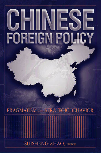 Chinese Foreign Policy: Pragmatism and Strategic Behavior Pragmatism and Strategic Behavior book cover