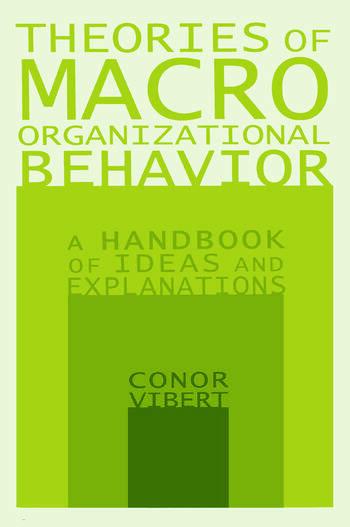 Theories of Macro-Organizational Behavior: A Handbook of Ideas and Explanations A Handbook of Ideas and Explanations book cover