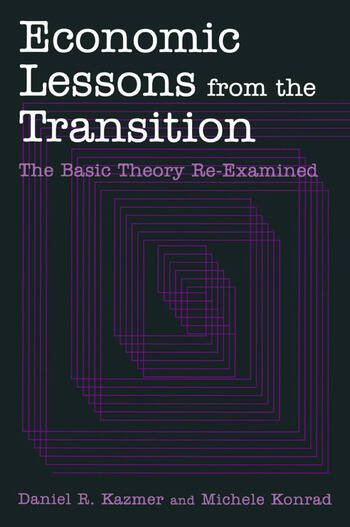 Economic Lessons from the Transition: The Basic Theory Re-examined The Basic Theory Re-examined book cover