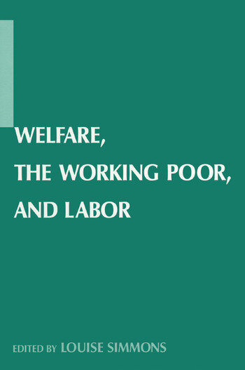 Welfare, the Working Poor, and Labor book cover