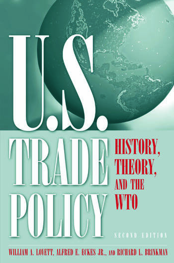 U.S. Trade Policy: History, Theory, and the WTO History, Theory, and the WTO book cover