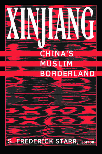 Xinjiang: China's Muslim Borderland China's Muslim Borderland book cover