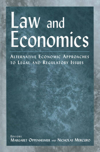 Law and Economics: Alternative Economic Approaches to Legal and Regulatory Issues Alternative Economic Approaches to Legal and Regulatory Issues book cover