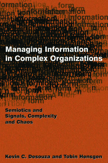 Managing Information in Complex Organizations Semiotics and Signals, Complexity and Chaos book cover