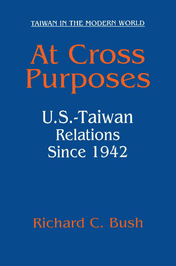 At Cross Purposes: U.S.-Taiwan Relations Since 1942 U.S.-Taiwan Relations Since 1942 book cover