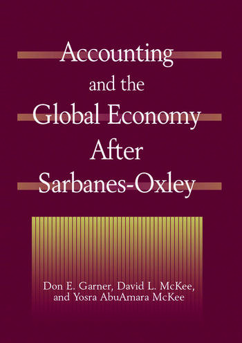 Accounting and the Global Economy After Sarbanes-Oxley book cover