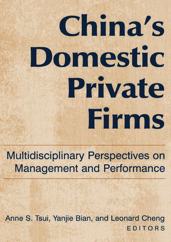 China's Domestic Private Firms: Multidisciplinary Perspectives on Management and Performance Multidisciplinary Perspectives on Management and Performance book cover
