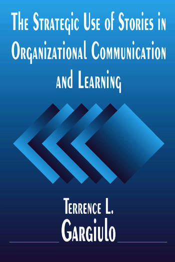 The Strategic Use of Stories in Organizational Communication and Learning book cover