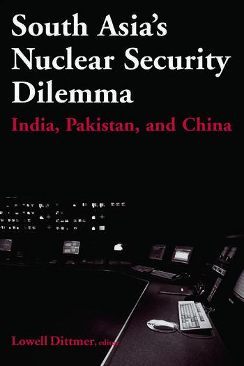 South Asia's Nuclear Security Dilemma: India, Pakistan, and China India, Pakistan, and China book cover